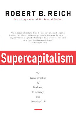 Supercapitalism By Reich, Robert B.