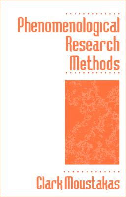 Phenomenological Research Methods By Moustakas, Clark E.